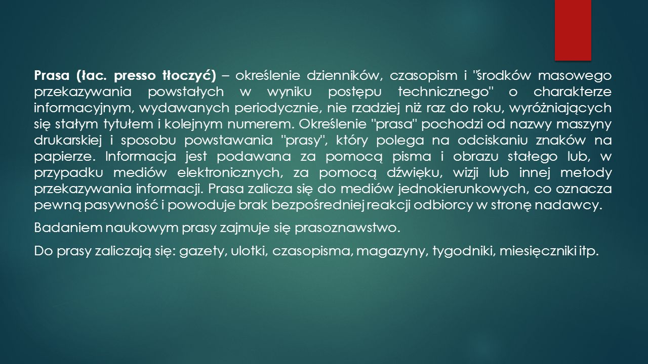 Prasa (łac. presso tłoczyć) – określenie dzienników, czasopism i