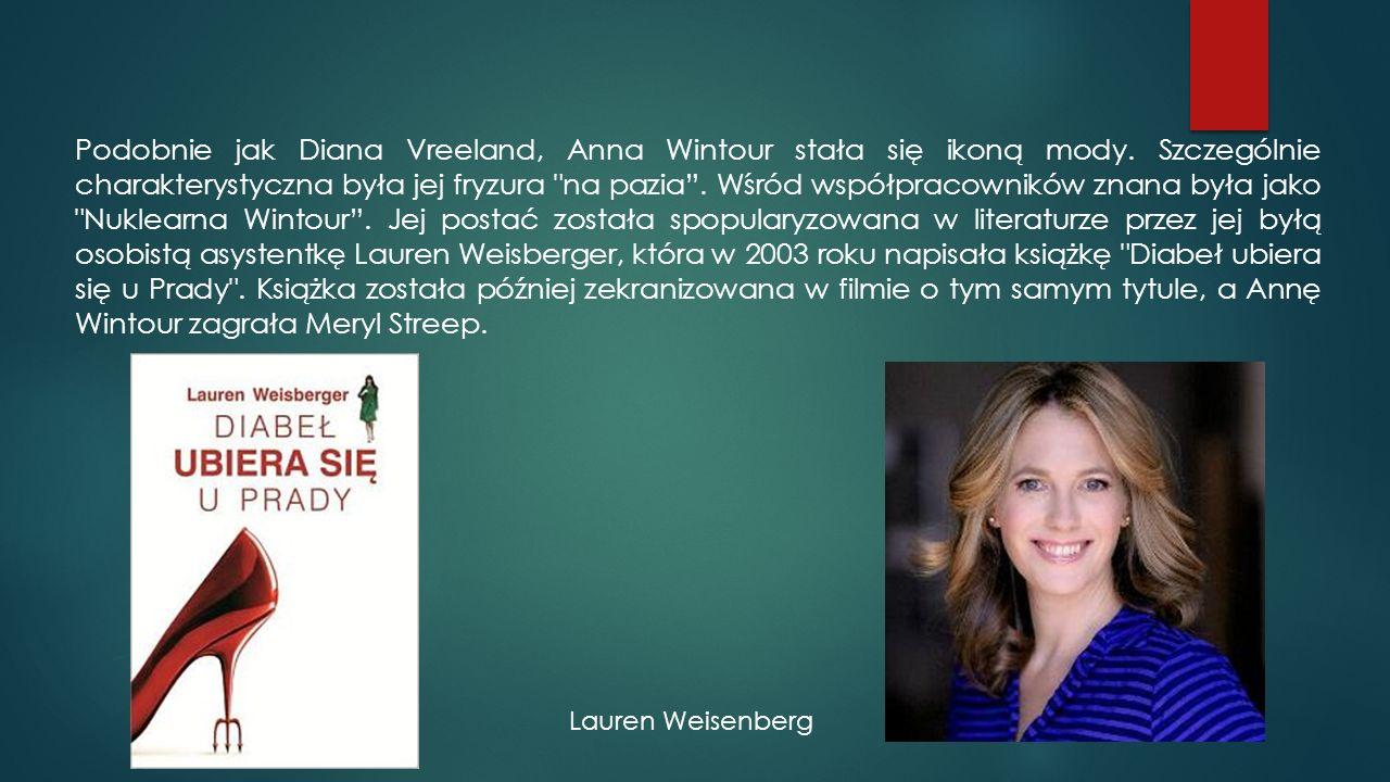 Podobnie jak Diana Vreeland, Anna Wintour stała się ikoną mody. Szczególnie charakterystyczna była jej fryzura