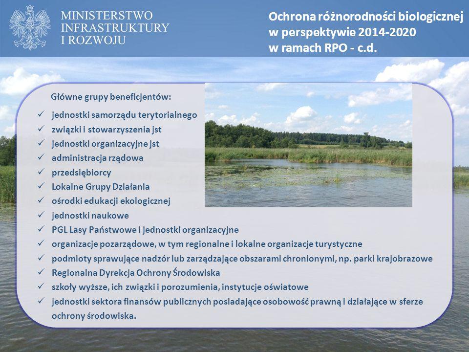 Ochrona różnorodności biologicznej w perspektywie 2014-2020 w ramach RPO - c.d. Główne grupy beneficjentów: jednostki samorządu terytorialnego związki