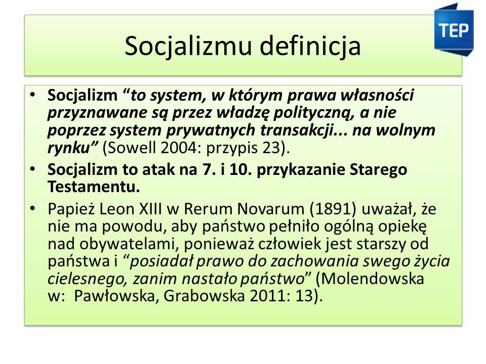 Socjalizmu definicja Socjalizm to system, w którym prawa własności przyznawane są przez władzę polityczną, a nie poprzez system prywatnych transakcji...
