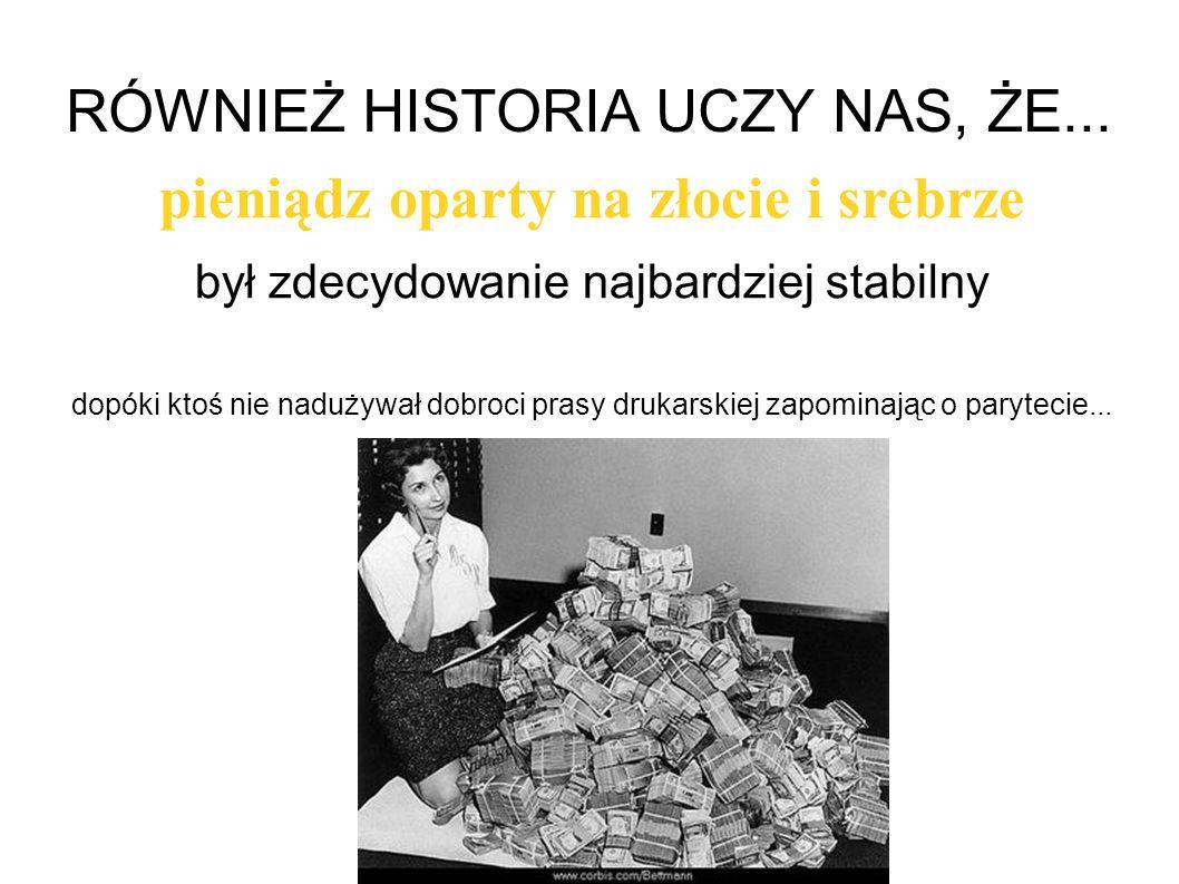 RÓWNIEŻ HISTORIA UCZY NAS, ŻE...