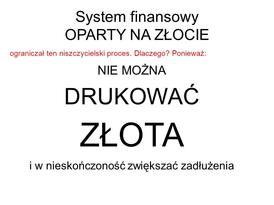 System finansowy OPARTY NA ZŁOCIE ograniczał ten niszczycielski proces.