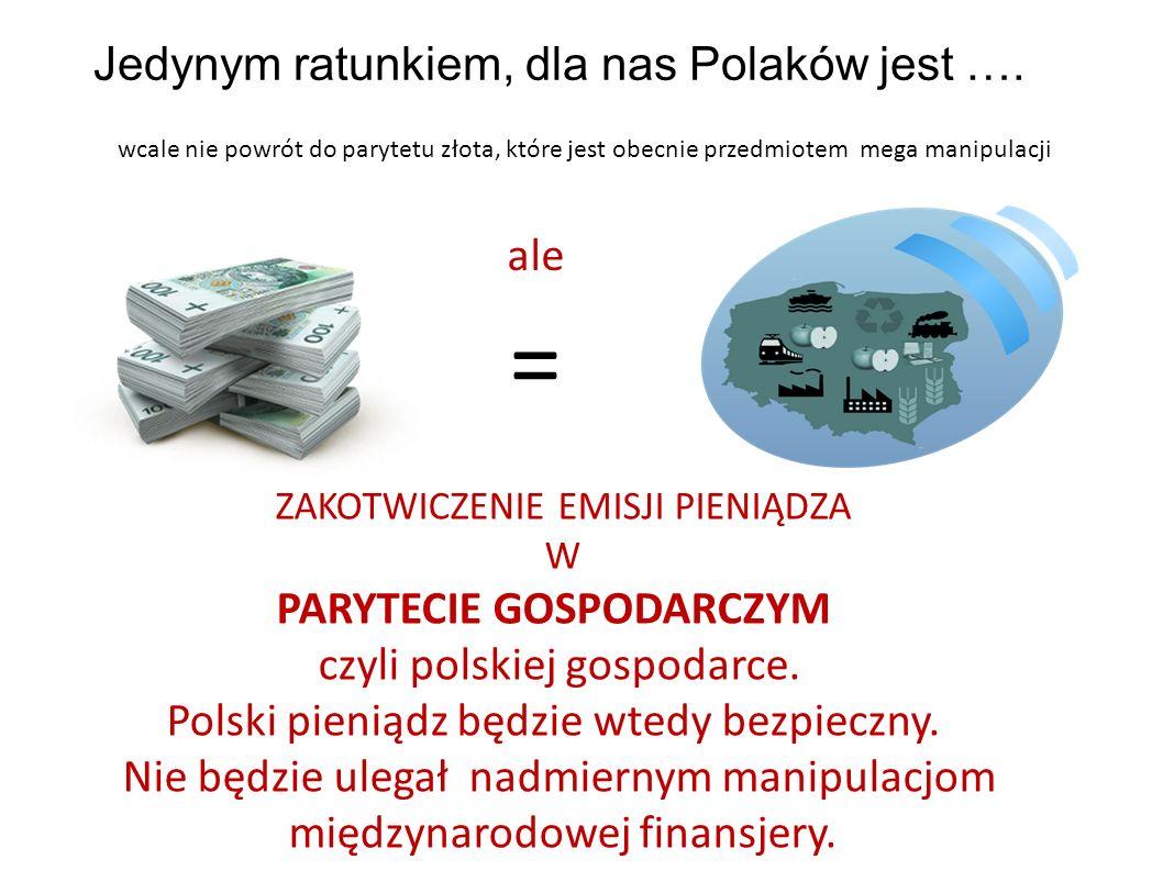 Jedynym ratunkiem, dla nas Polaków jest ….