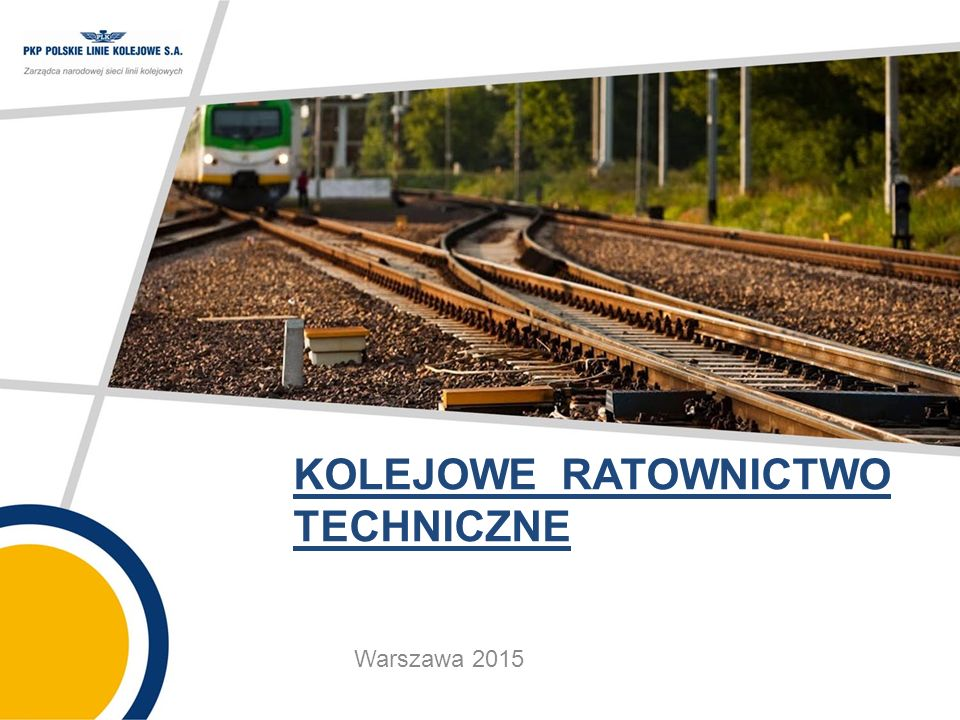 KOLEJOWE RATOWNICTWO TECHNICZNE Warszawa 2015