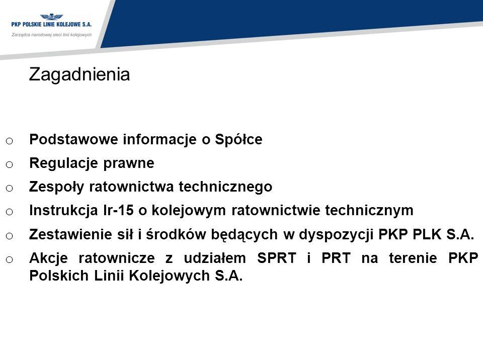 Zagadnienia o Podstawowe informacje o Spółce o Regulacje prawne o Zespoły ratownictwa technicznego o Instrukcja Ir-15 o kolejowym ratownictwie technic