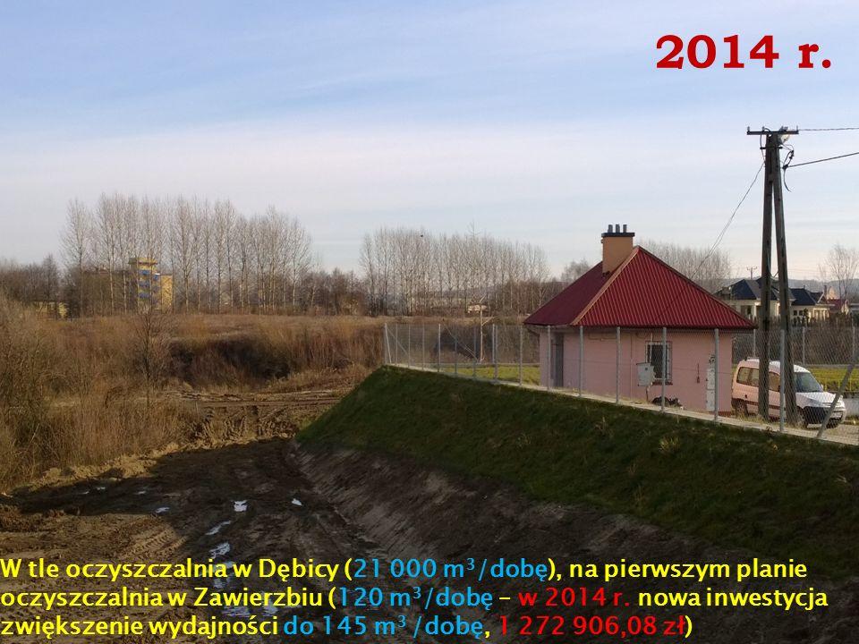 2014 r. W tle oczyszczalnia w Dębicy (21 000 m 3 /dobę), na pierwszym planie oczyszczalnia w Zawierzbiu (120 m 3 /dobę – w 2014 r. nowa inwestycja zwi