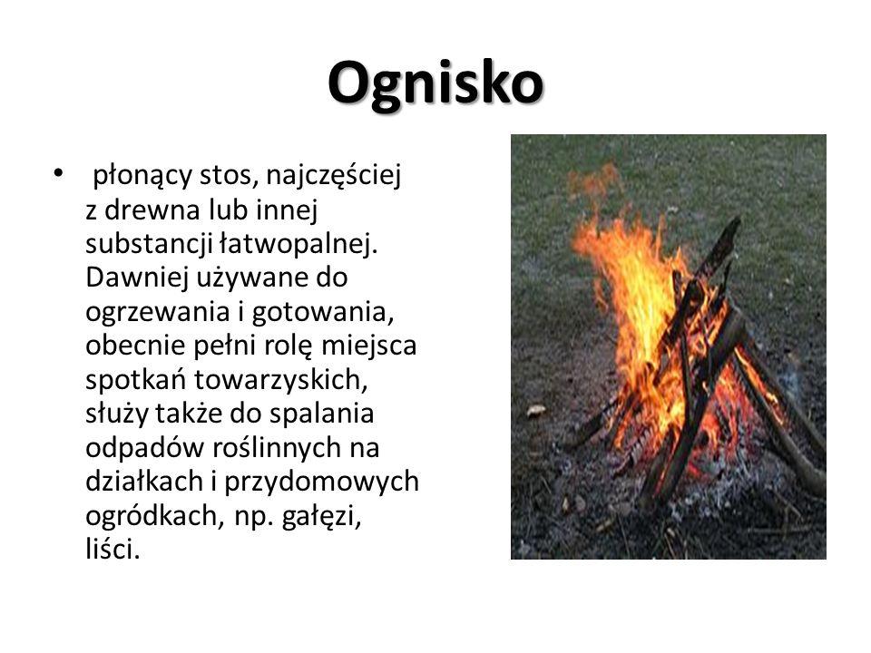 Ognisko płonący stos, najczęściej z drewna lub innej substancji łatwopalnej.