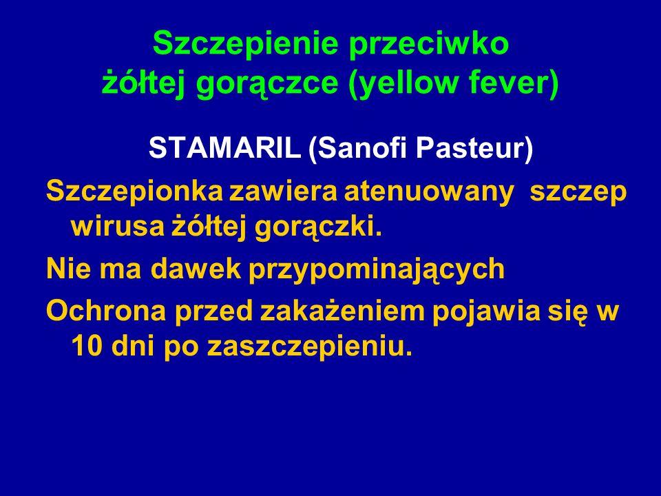 Szczepienie przeciwko żółtej gorączce (yellow fever) STAMARIL (Sanofi Pasteur) Szczepionka zawiera atenuowany szczep wirusa żółtej gorączki.