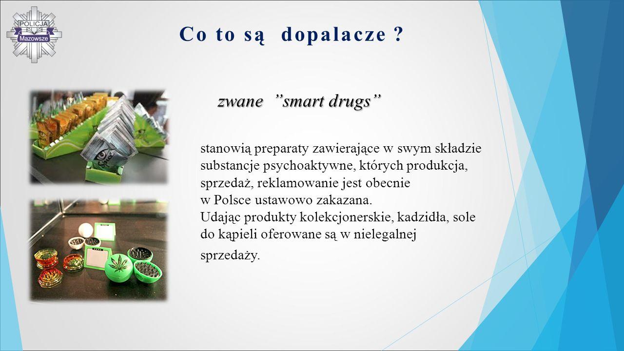 """zwane """"smart drugs"""" stanowią preparaty zawierające w swym składzie substancje psychoaktywne, których produkcja, sprzedaż, reklamowanie jest obecnie w"""