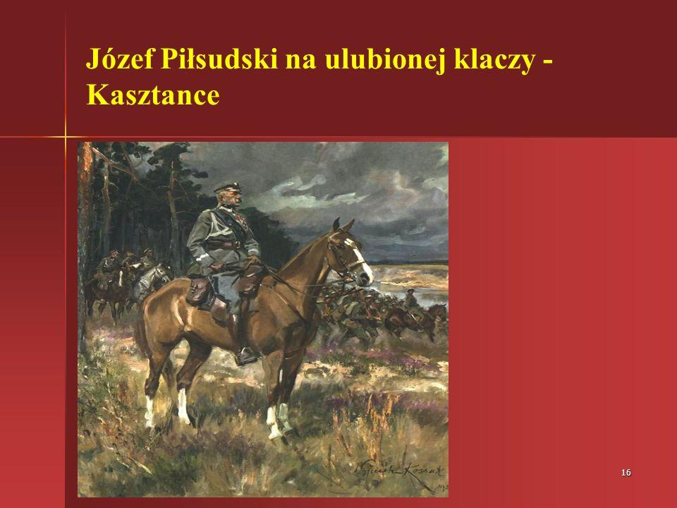 16 Józef Piłsudski na ulubionej klaczy - Kasztance