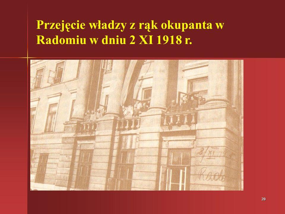 20 Przejęcie władzy z rąk okupanta w Radomiu w dniu 2 XI 1918 r.