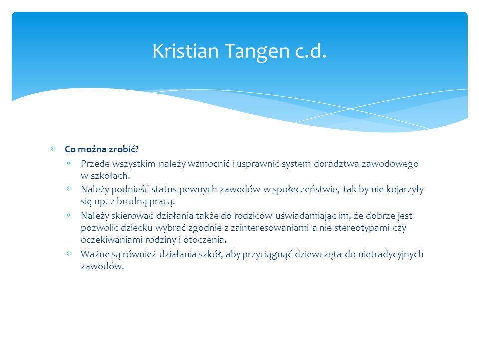 Kristian Tangen c.d.  Co można zrobić.