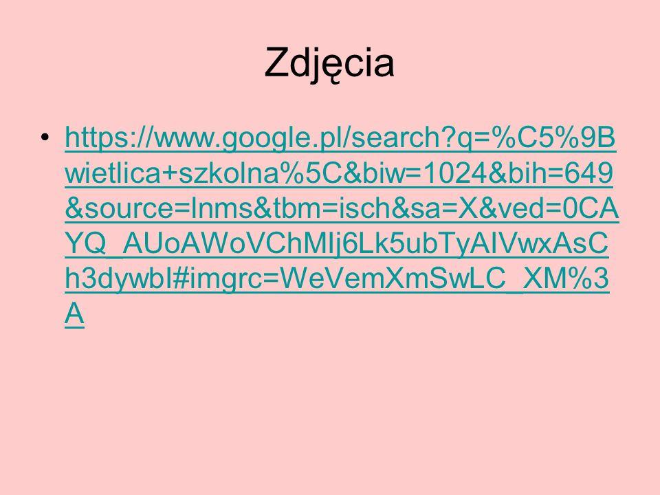 Zdjęcia https://www.google.pl/search q=%C5%9B wietlica+szkolna%5C&biw=1024&bih=649 &source=lnms&tbm=isch&sa=X&ved=0CA YQ_AUoAWoVChMIj6Lk5ubTyAIVwxAsC h3dywbI#imgrc=WeVemXmSwLC_XM%3 Ahttps://www.google.pl/search q=%C5%9B wietlica+szkolna%5C&biw=1024&bih=649 &source=lnms&tbm=isch&sa=X&ved=0CA YQ_AUoAWoVChMIj6Lk5ubTyAIVwxAsC h3dywbI#imgrc=WeVemXmSwLC_XM%3 A