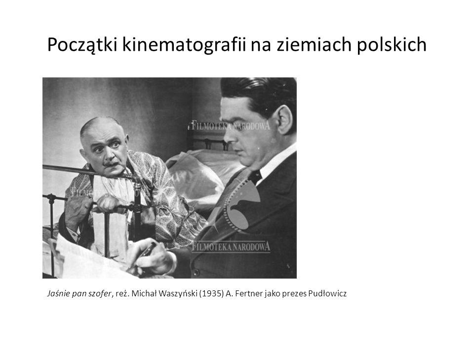 Początki kinematografii na ziemiach polskich Jaśnie pan szofer, reż. Michał Waszyński (1935) A. Fertner jako prezes Pudłowicz