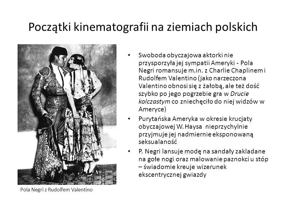 Początki kinematografii na ziemiach polskich Swoboda obyczajowa aktorki nie przysporzyła jej sympatii Ameryki - Pola Negri romansuje m.in. z Charlie C