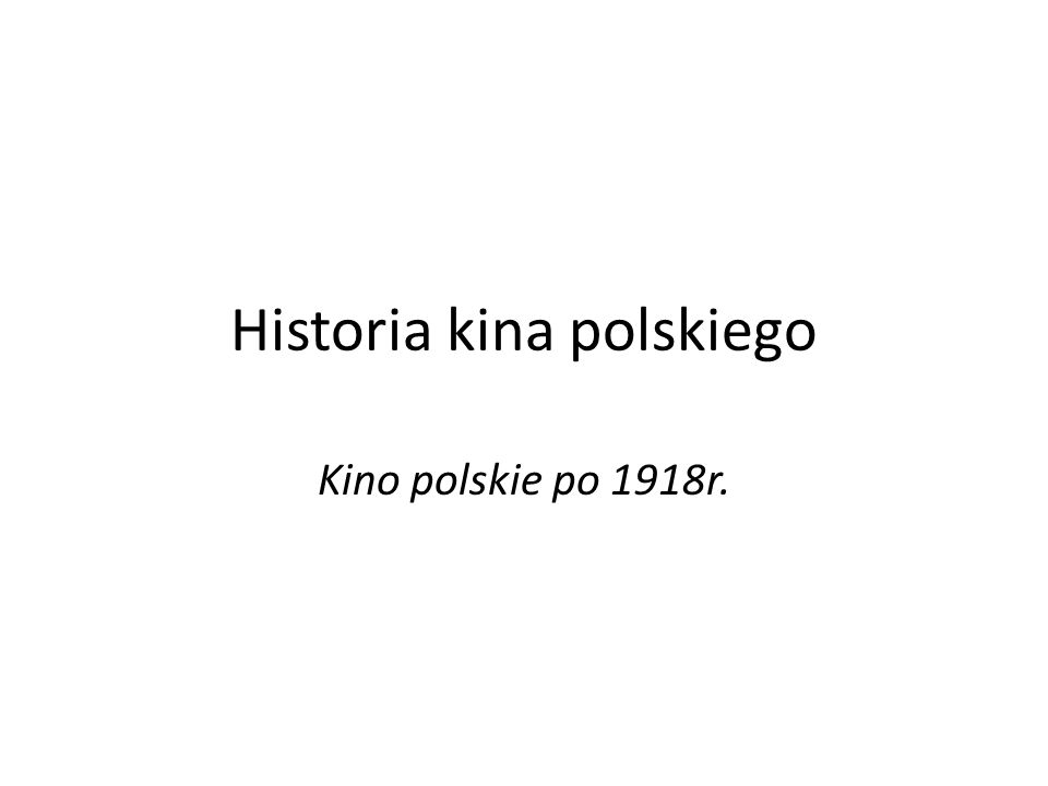 Historia kina polskiego Kino polskie po 1918r.