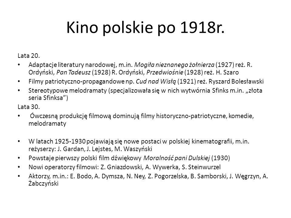 Lata 20. Adaptacje literatury narodowej, m.in. Mogiła nieznanego żołnierza (1927) reż. R. Ordyński, Pan Tadeusz (1928) R. Ordyński, Przedwiośnie (1928