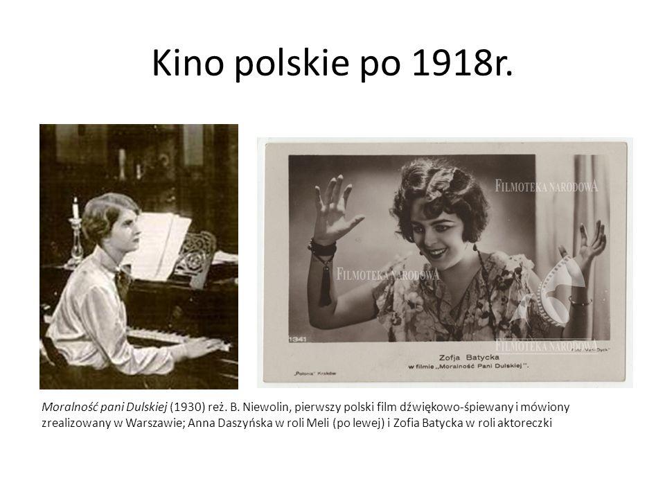 Kino polskie po 1918r. Moralność pani Dulskiej (1930) reż. B. Niewolin, pierwszy polski film dźwiękowo-śpiewany i mówiony zrealizowany w Warszawie; An