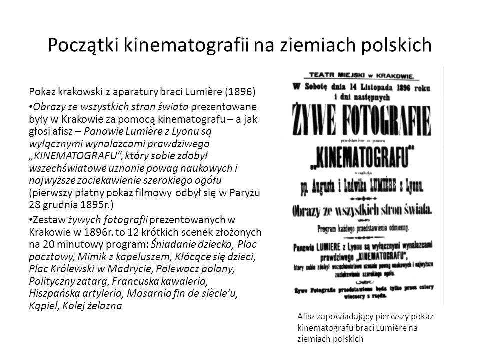 Początki kinematografii na ziemiach polskich Pokaz krakowski z aparatury braci Lumière (1896) Obrazy ze wszystkich stron świata prezentowane były w Kr