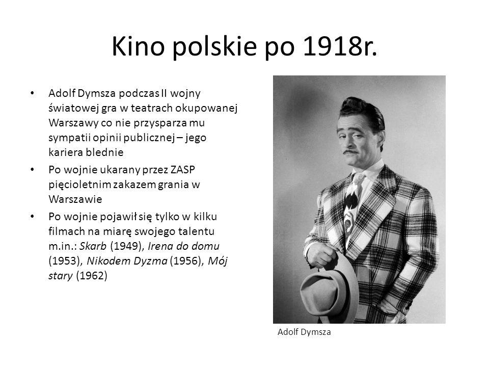 Kino polskie po 1918r. Adolf Dymsza podczas II wojny światowej gra w teatrach okupowanej Warszawy co nie przysparza mu sympatii opinii publicznej – je