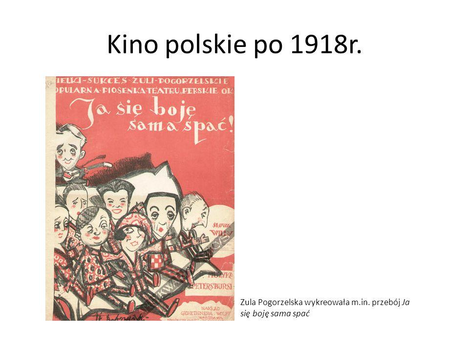 Kino polskie po 1918r. Zula Pogorzelska wykreowała m.in. przebój Ja się boję sama spać