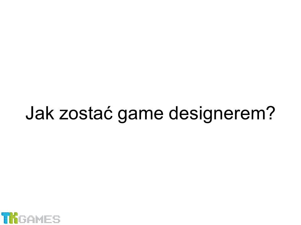Jak zostać game designerem
