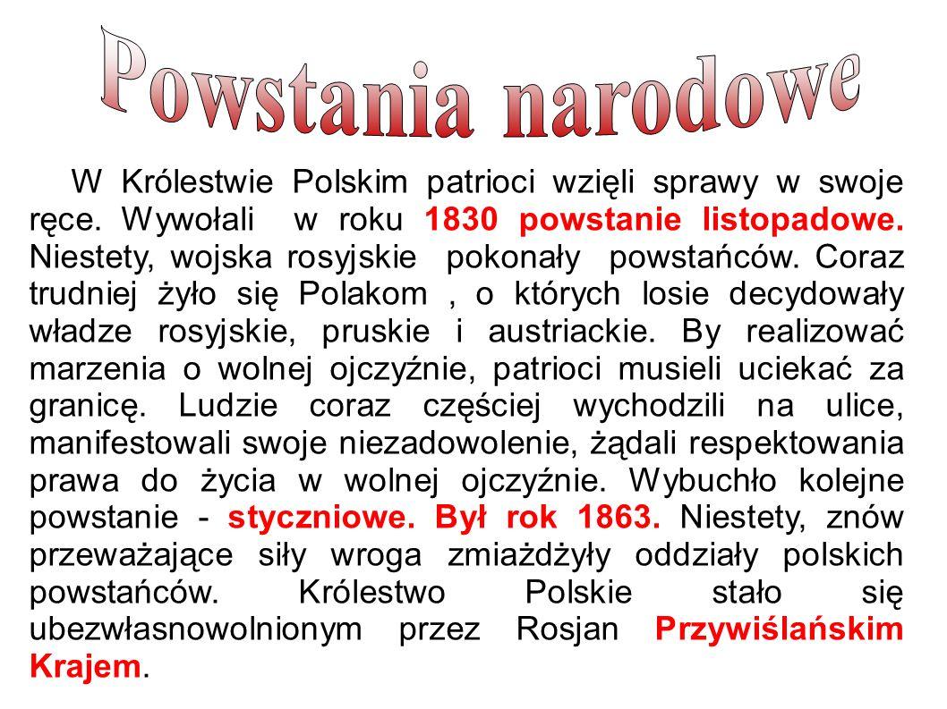 W Królestwie Polskim patrioci wzięli sprawy w swoje ręce.