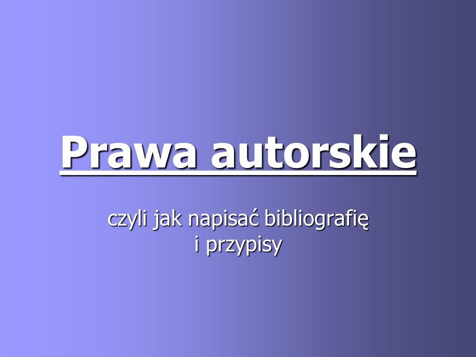 Prawa autorskie czyli jak napisać bibliografię i przypisy