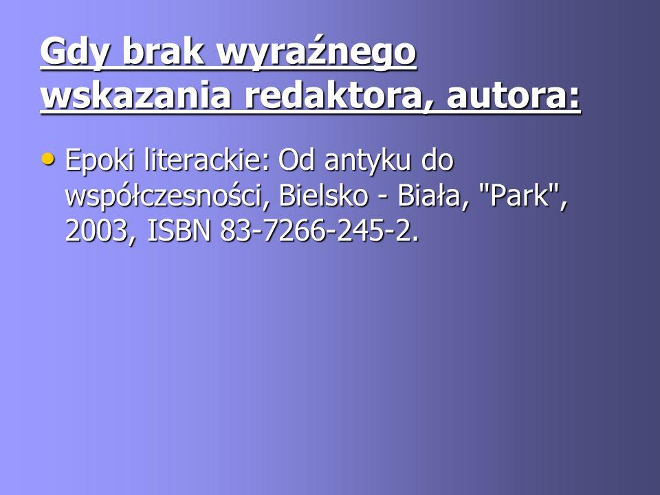 Gdy brak wyraźnego wskazania redaktora, autora: Epoki literackie: Od antyku do współczesności, Bielsko - Biała,