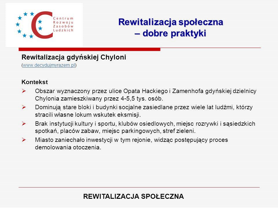Rewitalizacja gdyńskiej Chyloni (www.decydujmyrazem.pl)www.decydujmyrazem.pl Kontekst  Obszar wyznaczony przez ulice Opata Hackiego i Zamenhofa gdyńs