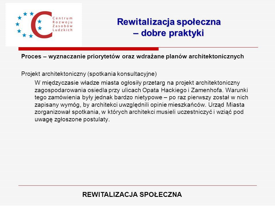 Proces – wyznaczanie priorytetów oraz wdrażane planów architektonicznych Projekt architektoniczny (spotkania konsultacyjne) W międzyczasie władze mias