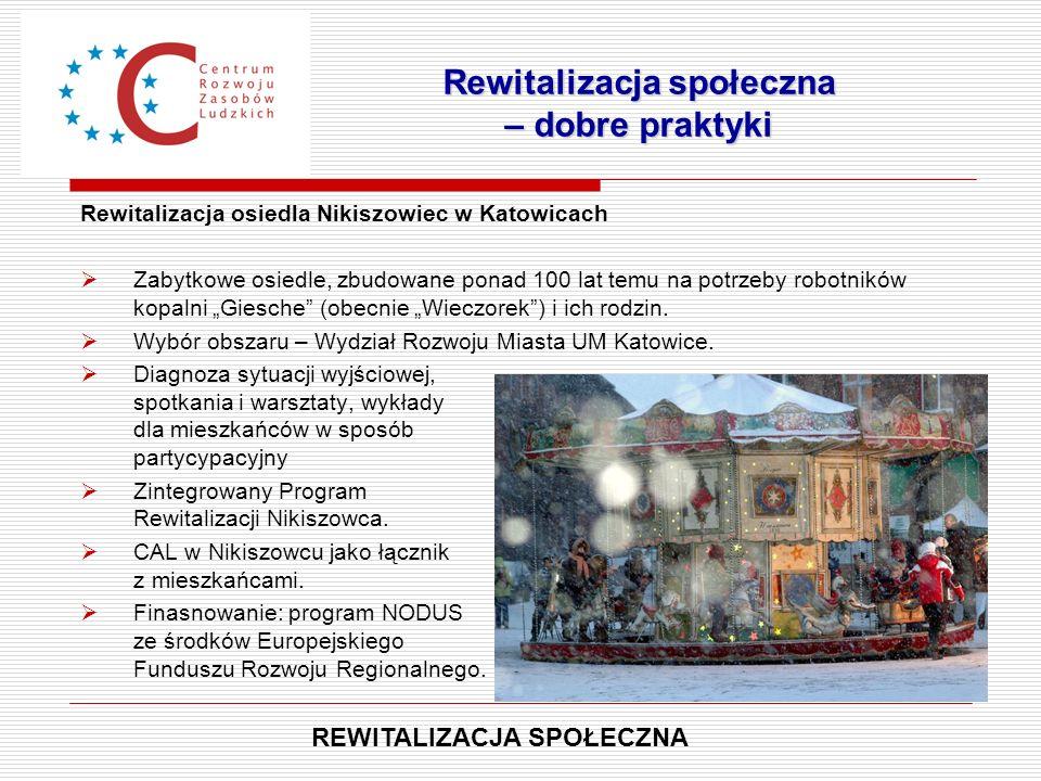 """Rewitalizacja osiedla Nikiszowiec w Katowicach  Zabytkowe osiedle, zbudowane ponad 100 lat temu na potrzeby robotników kopalni """"Giesche"""" (obecnie """"Wi"""