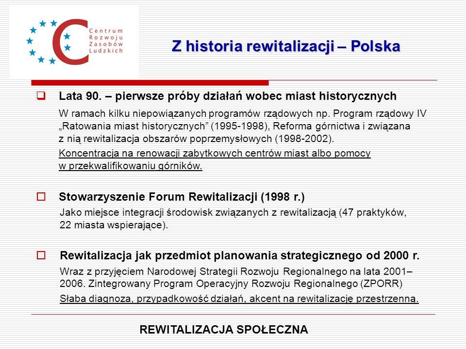 Rewitalizacja gdyńskiej Chyloni (www.decydujmyrazem.pl)www.decydujmyrazem.pl Kontekst  Obszar wyznaczony przez ulice Opata Hackiego i Zamenhofa gdyńskiej dzielnicy Chylonia zamieszkiwany przez 4-5,5 tys.