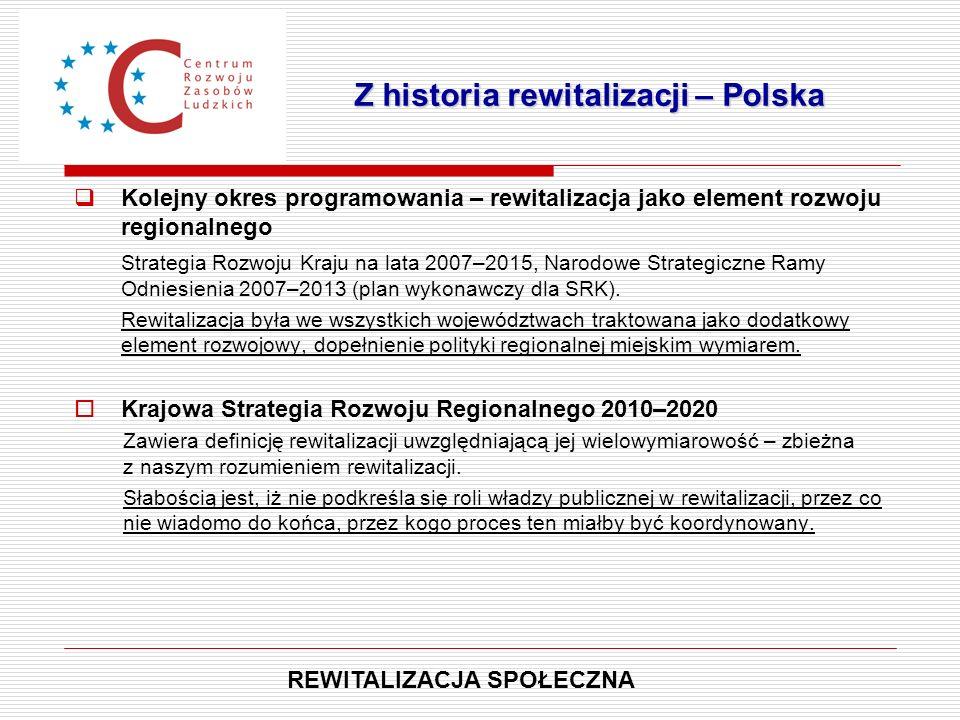  Kolejny okres programowania – rewitalizacja jako element rozwoju regionalnego Strategia Rozwoju Kraju na lata 2007–2015, Narodowe Strategiczne Ramy