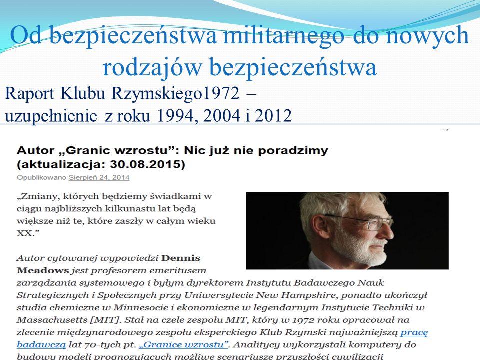 Od bezpieczeństwa militarnego do nowych rodzajów bezpieczeństwa Raport Klubu Rzymskiego1972 – uzupełnienie z roku 1994, 2004 i 2012