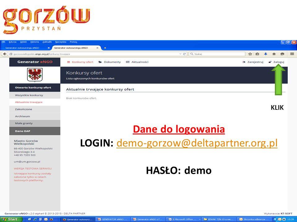 Dane do logowania LOGIN: demo-gorzow@deltapartner.org.pldemo-gorzow@deltapartner.org.pl HASŁO: demo