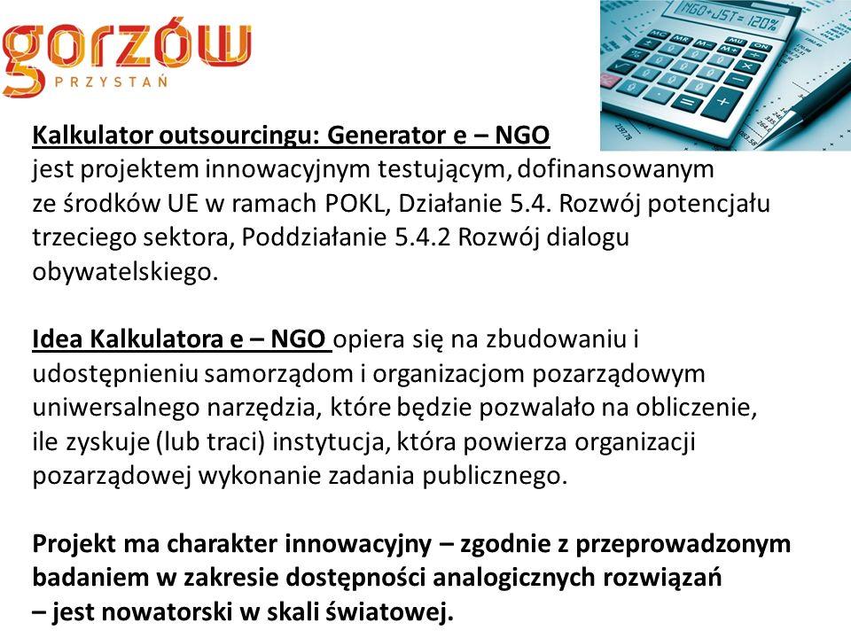 Kalkulator outsourcingu: Generator e – NGO jest projektem innowacyjnym testującym, dofinansowanym ze środków UE w ramach POKL, Działanie 5.4.