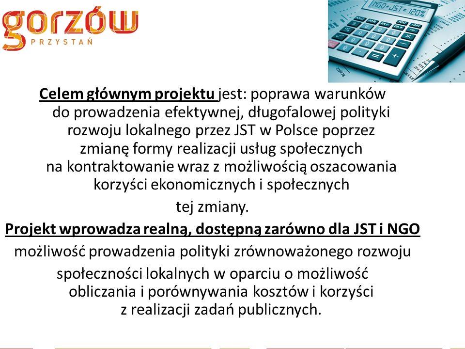 Celem głównym projektu jest: poprawa warunków do prowadzenia efektywnej, długofalowej polityki rozwoju lokalnego przez JST w Polsce poprzez zmianę formy realizacji usług społecznych na kontraktowanie wraz z możliwością oszacowania korzyści ekonomicznych i społecznych tej zmiany.