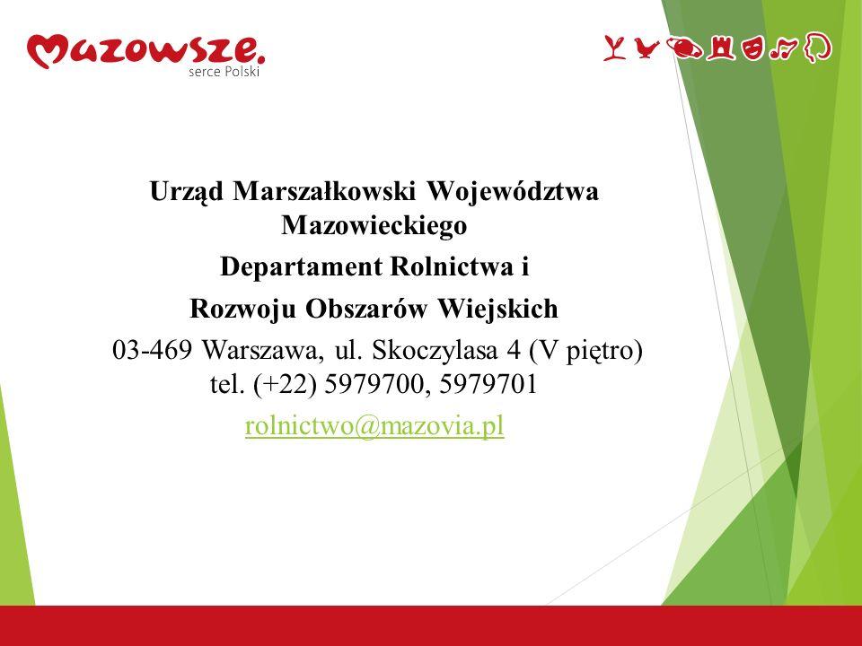 20 Urząd Marszałkowski Województwa Mazowieckiego Departament Rolnictwa i Rozwoju Obszarów Wiejskich 03-469 Warszawa, ul.