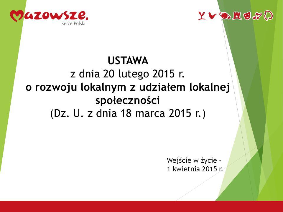 USTAWA z dnia 20 lutego 2015 r. o rozwoju lokalnym z udziałem lokalnej społeczności (Dz.
