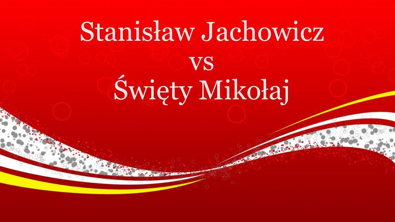 Stanisław Jachowicz vs Święty Mikołaj