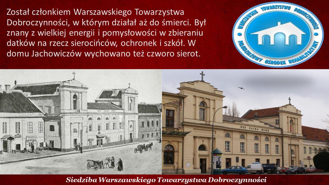 Został członkiem Warszawskiego Towarzystwa Dobroczynności, w którym działał aż do śmierci. Był znany z wielkiej energii i pomysłowości w zbieraniu dat