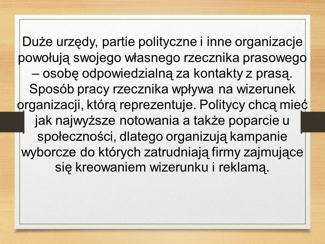 Duże urzędy, partie polityczne i inne organizacje powołują swojego własnego rzecznika prasowego – osobę odpowiedzialną za kontakty z prasą. Sposób pra