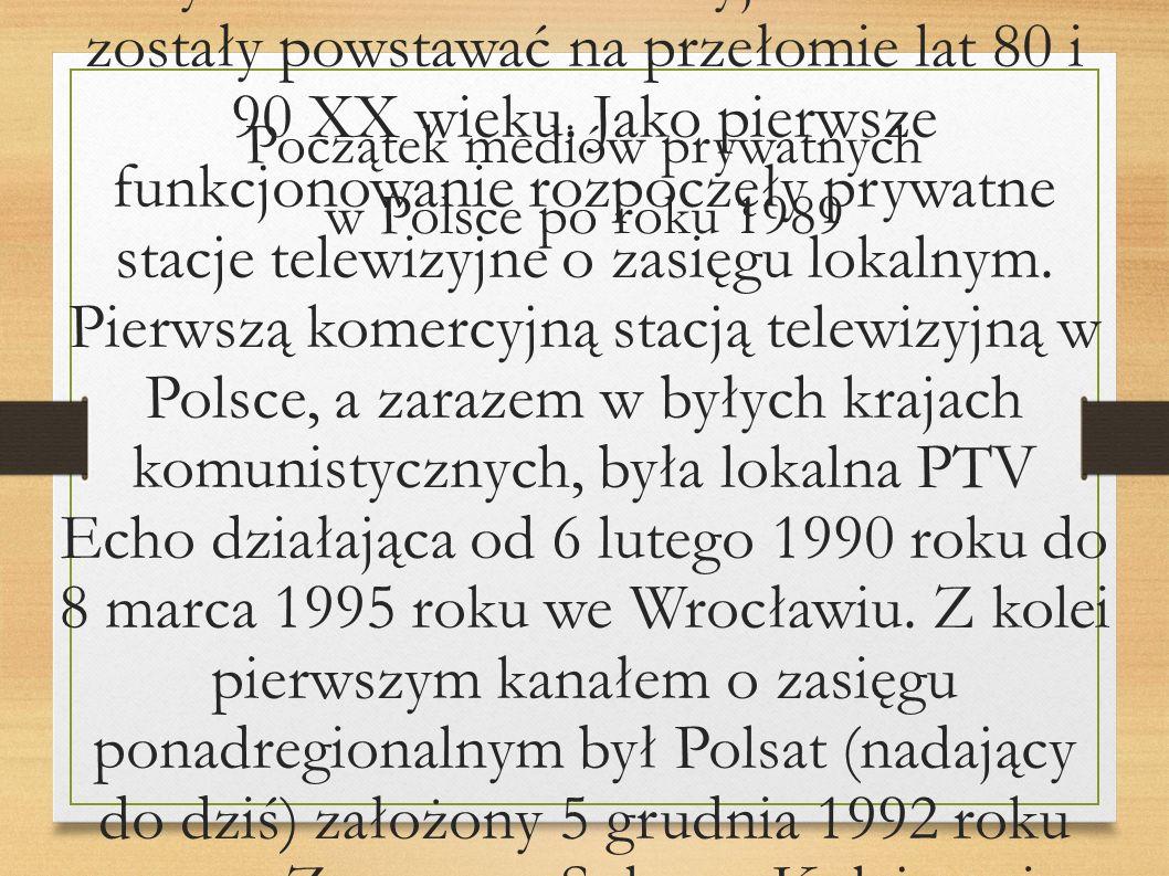 Prywatne media telewizyjne w Polsce zostały powstawać na przełomie lat 80 i 90 XX wieku. Jako pierwsze funkcjonowanie rozpoczęły prywatne stacje telew