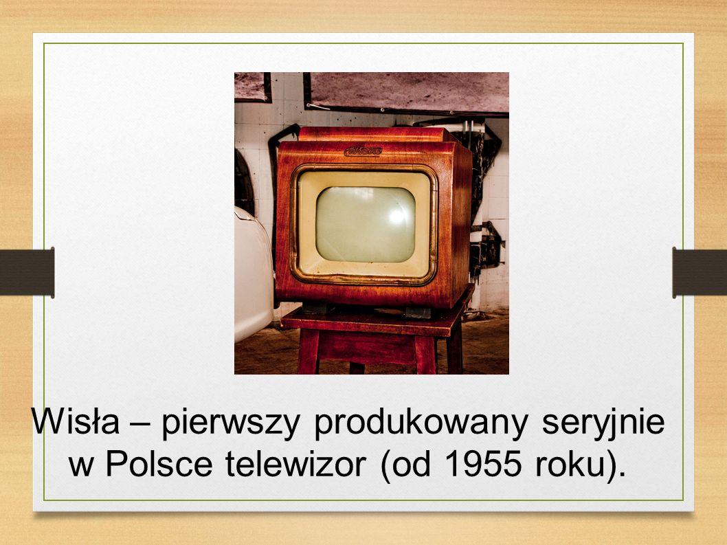 Wisła – pierwszy produkowany seryjnie w Polsce telewizor (od 1955 roku).
