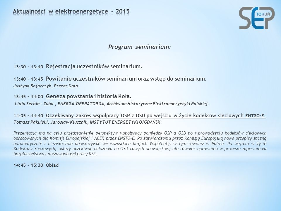 Program seminarium: 13:30 – 13:40 Rejestracja uczestników seminarium.