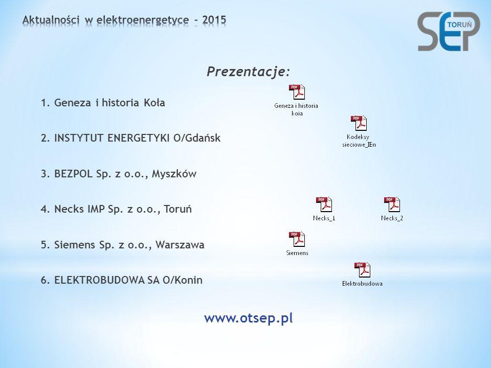 Prezentacje: 1. Geneza i historia Koła 2. INSTYTUT ENERGETYKI O/Gdańsk 3.