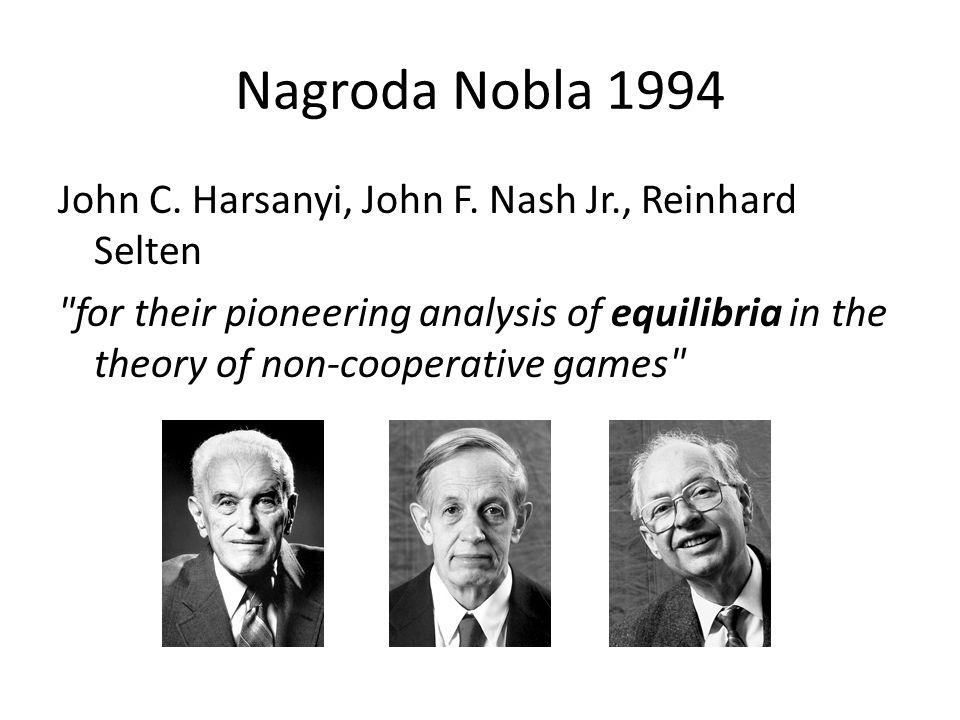 Nagroda Nobla 1994 John C. Harsanyi, John F. Nash Jr., Reinhard Selten