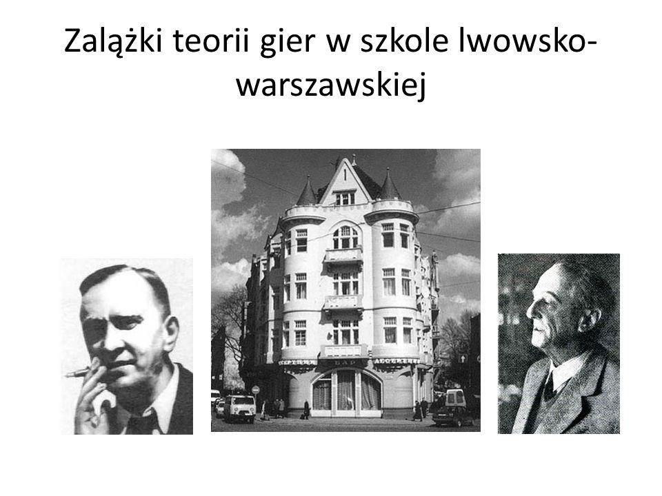 Zalążki teorii gier w szkole lwowsko- warszawskiej