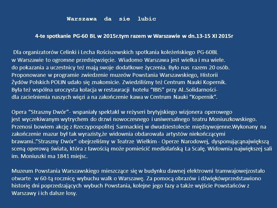 Warszawa da sie lubic 4-te spotkanie PG-60 BL w 2015r.tym razem w Warszawie w dn.13-15 XI 2015r Dla organizatorów Celinki i Lecha Rościszewskich spotkania koleżeńskiego PG-60BL w Warszawie to ogromne przedsięwzięcie.